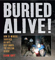 Buried Alive! How 33 Miners Survived 69 Days Deep Under the Chilean Desert book cover