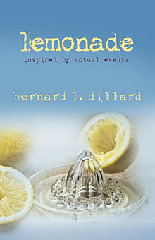 Lemonade: Inspired by actual events By Bernard L. Dillard