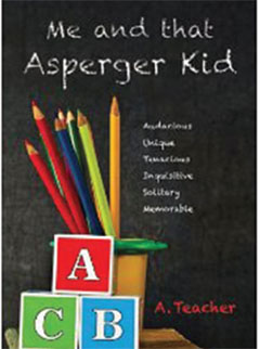Check it Out: ME AND THAT ASPERGER KID By A. Teacher