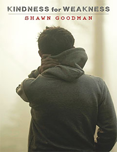 Check it Out: Kindness for Weakness bookcover By Shawn Goodman