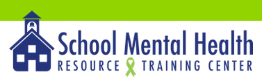 School Mental Health Resource and Training Center